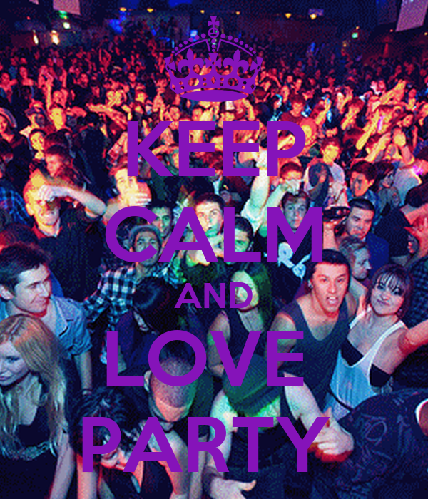 KEEP CALM AND LOVE  PARTY