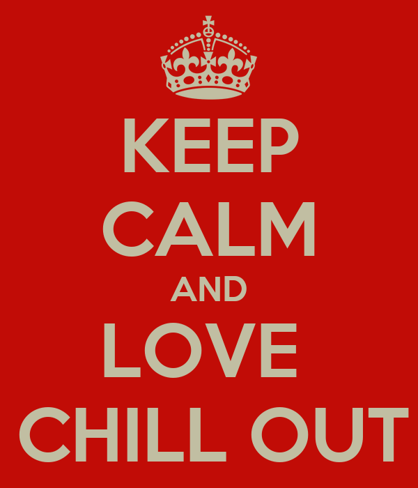 KEEP CALM AND LOVE  PARTY CHILL OUT CAFFE