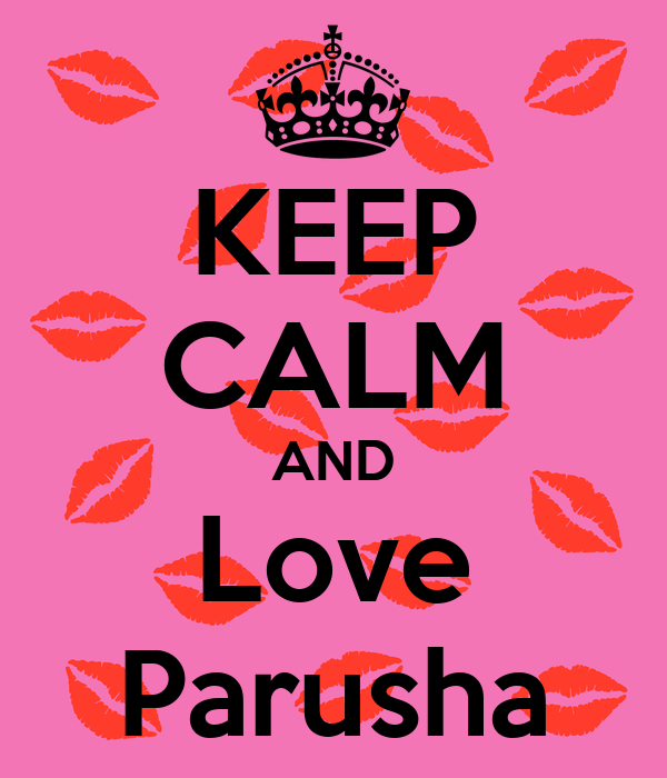 KEEP CALM AND Love Parusha