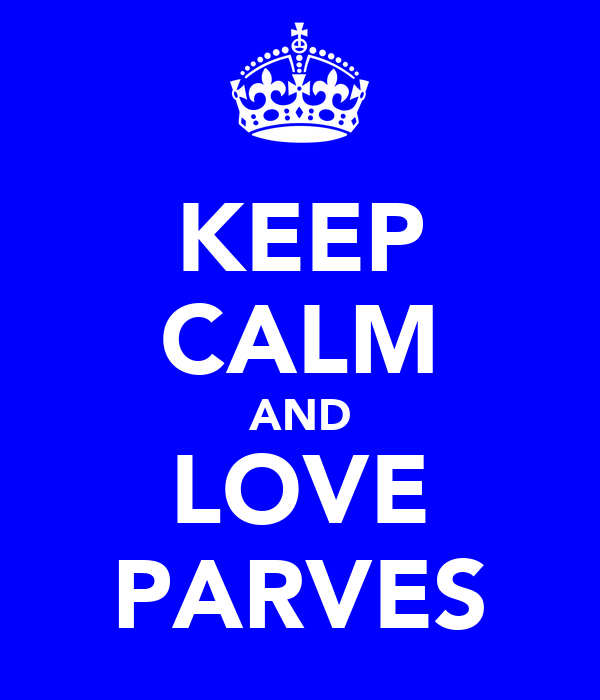 KEEP CALM AND LOVE PARVES