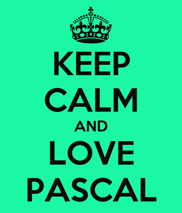 KEEP CALM AND LOVE PASCAL