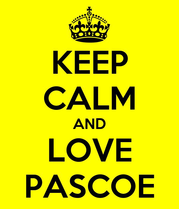KEEP CALM AND LOVE PASCOE