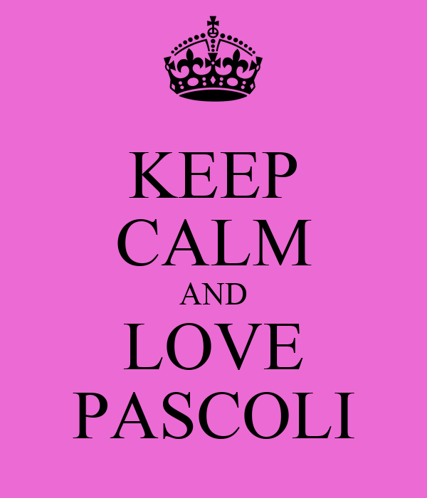 KEEP CALM AND LOVE PASCOLI