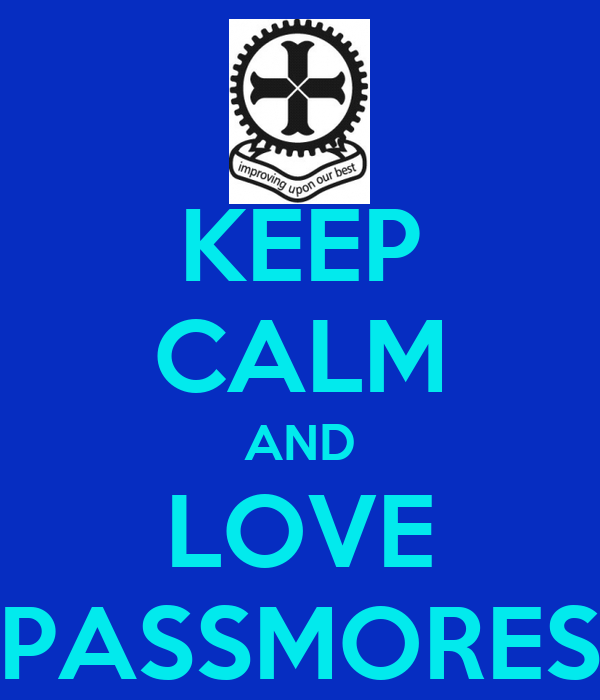 KEEP CALM AND LOVE PASSMORES