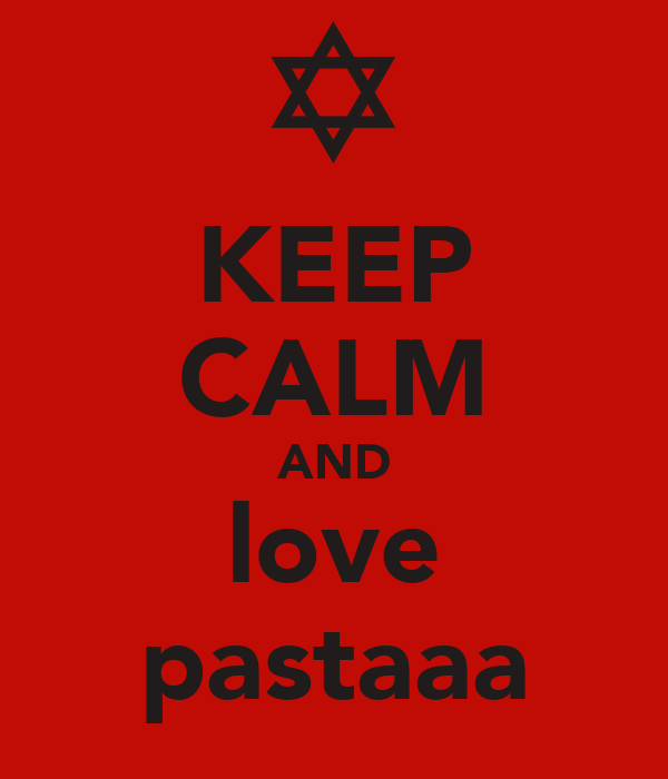 KEEP CALM AND love pastaaa