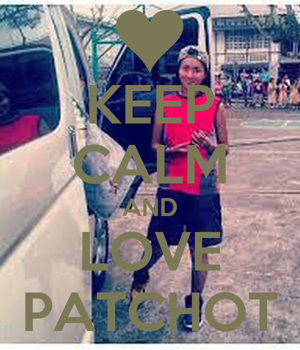 KEEP CALM AND LOVE PATCHOT