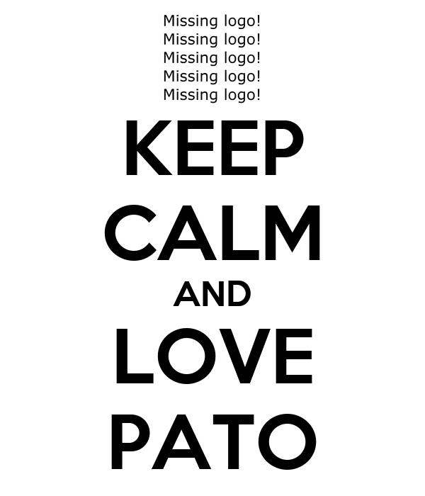 KEEP CALM AND LOVE PATO