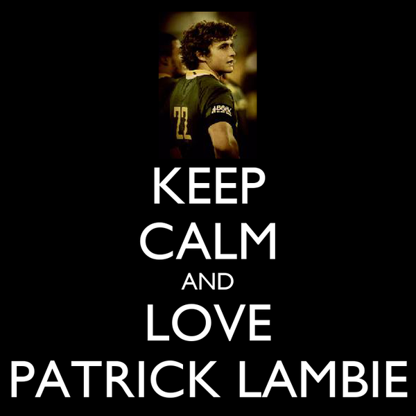 KEEP CALM AND LOVE PATRICK LAMBIE
