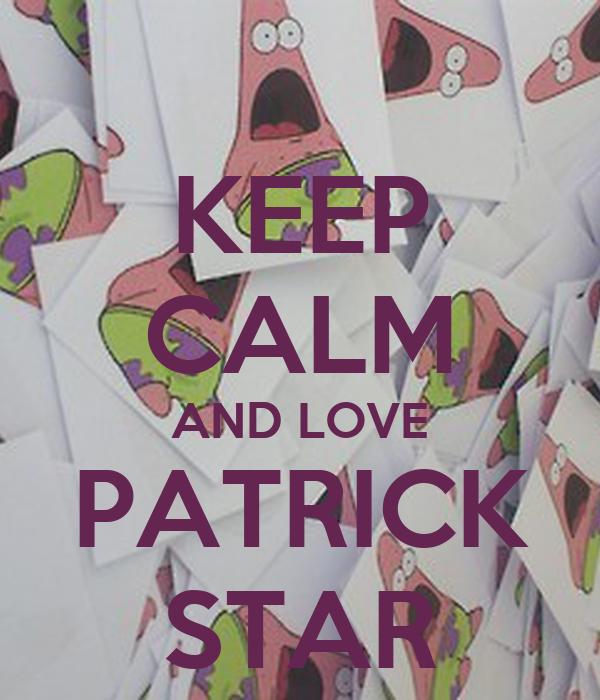 KEEP CALM AND LOVE PATRICK STAR Poster | audah_6 | Keep ...