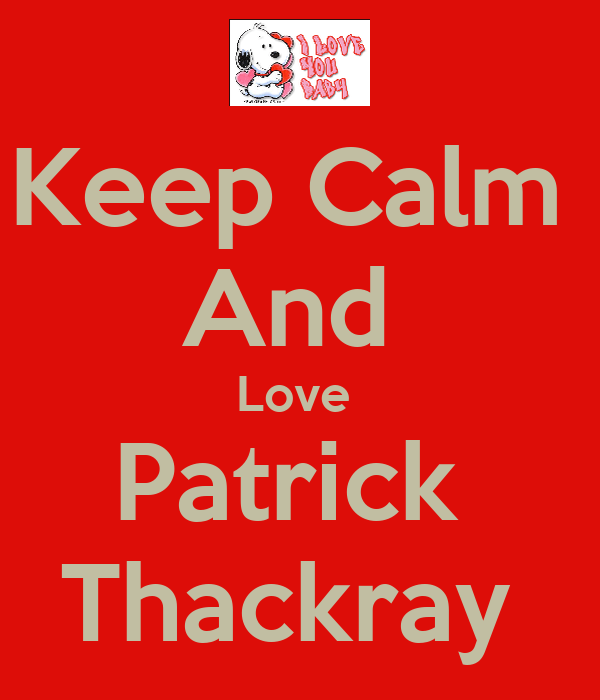 Keep Calm  And  Love  Patrick  Thackray