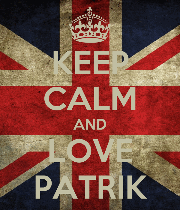 KEEP CALM AND LOVE PATRIK