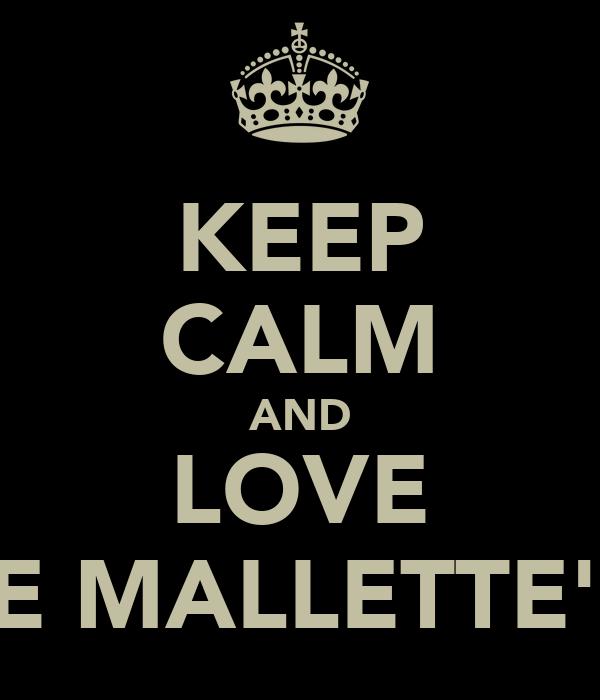 KEEP CALM AND LOVE PATTIE MALLETTE's SON