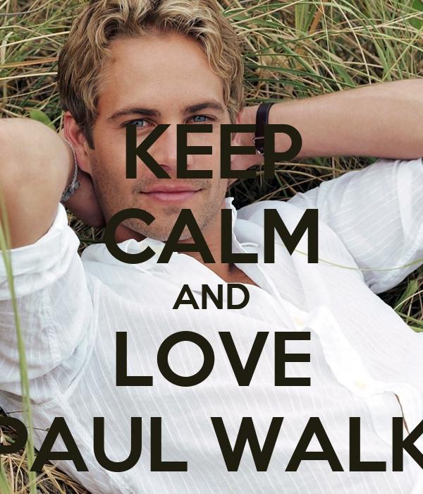 KEEP CALM AND LOVE PAUL WALK