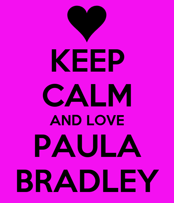 KEEP CALM AND LOVE PAULA BRADLEY