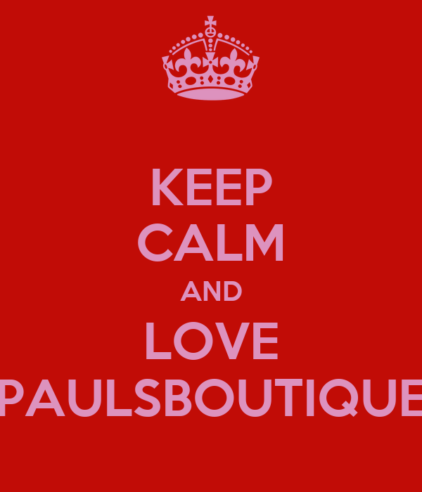 KEEP CALM AND LOVE PAULSBOUTIQUE