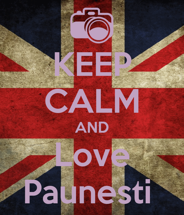 KEEP CALM AND Love Paunesti