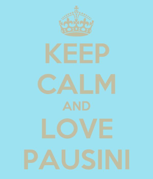 KEEP CALM AND LOVE PAUSINI