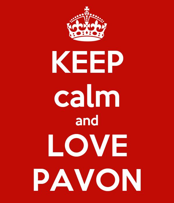 KEEP calm and LOVE PAVON