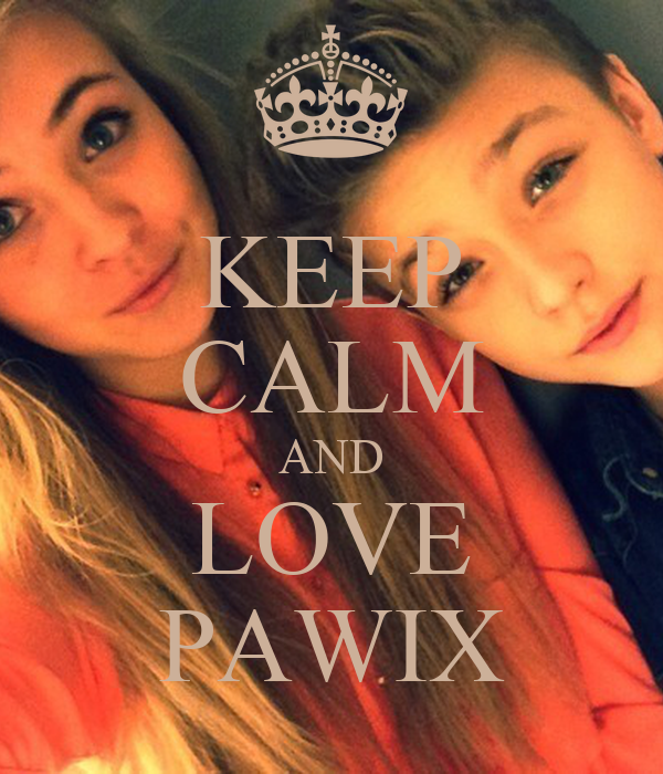 KEEP CALM AND LOVE PAWIX