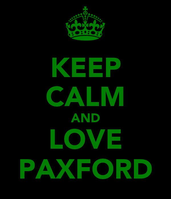 KEEP CALM AND LOVE PAXFORD