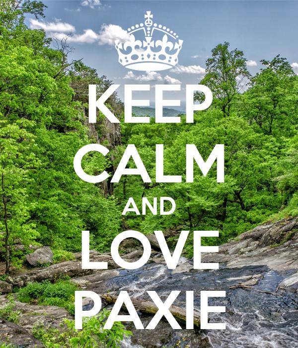 KEEP CALM AND LOVE PAXIE