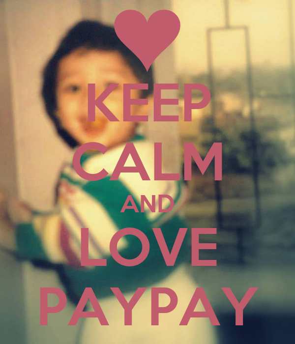 KEEP CALM AND LOVE PAYPAY