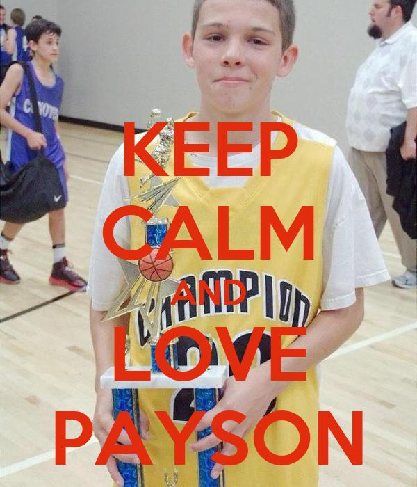 KEEP CALM AND LOVE PAYSON