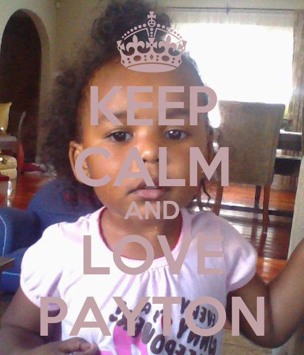 KEEP CALM AND LOVE PAYTON