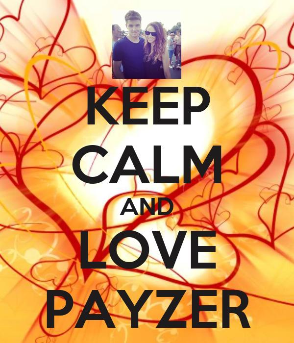 KEEP CALM AND LOVE PAYZER