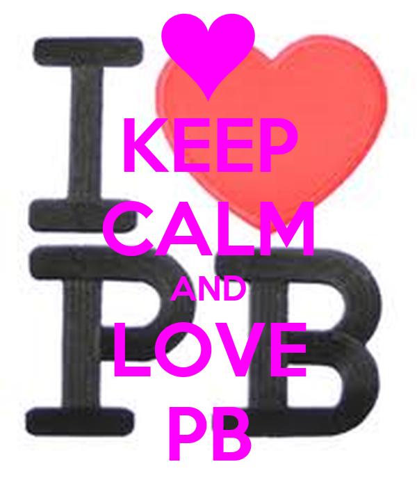 KEEP CALM AND LOVE PB