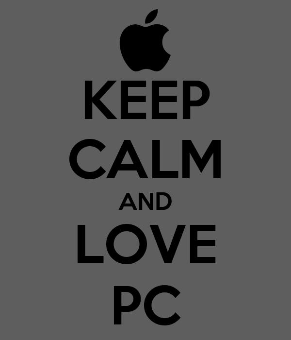 KEEP CALM AND LOVE PC