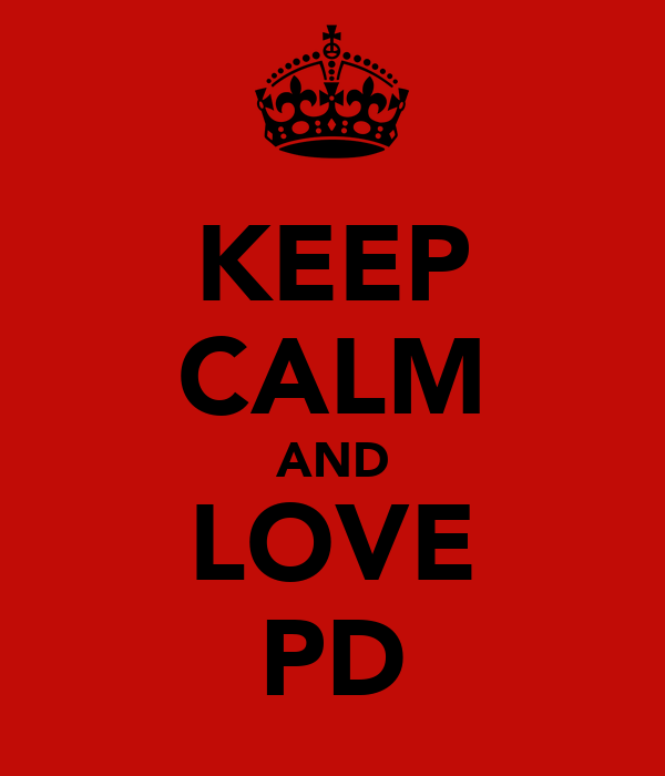 KEEP CALM AND LOVE PD