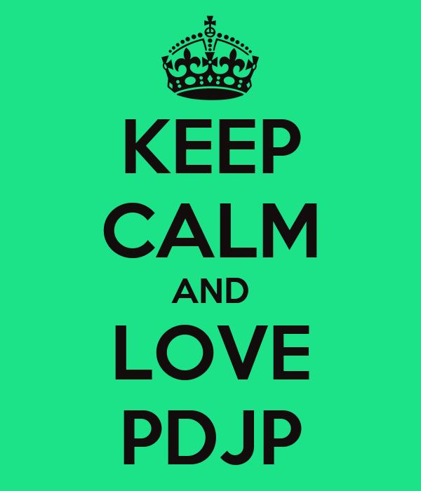 KEEP CALM AND LOVE PDJP