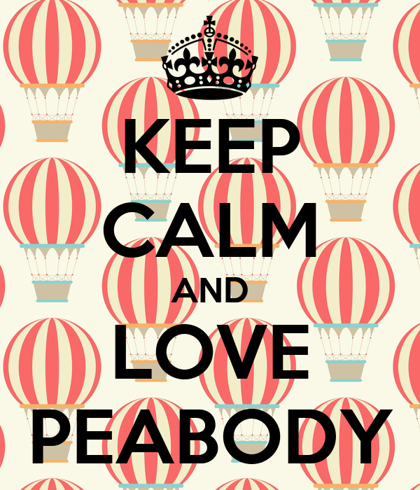 KEEP CALM AND LOVE PEABODY