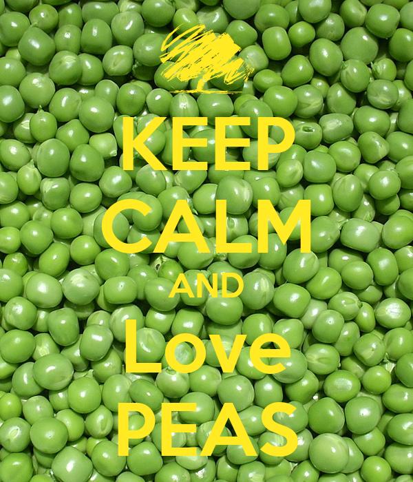 KEEP CALM AND Love PEAS