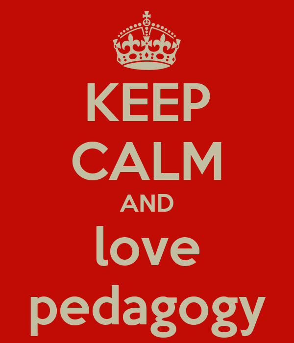 KEEP CALM AND love pedagogy