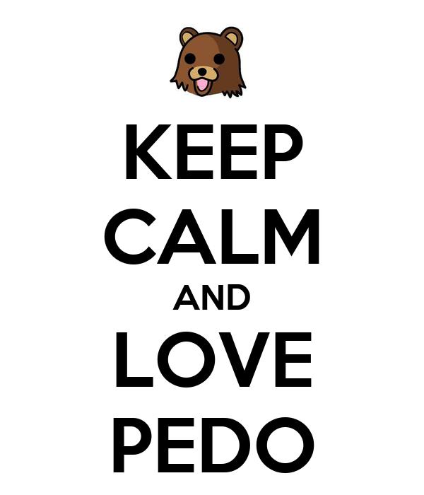 KEEP CALM AND LOVE PEDO