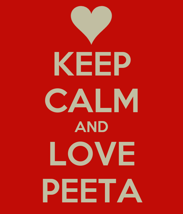 KEEP CALM AND LOVE PEETA