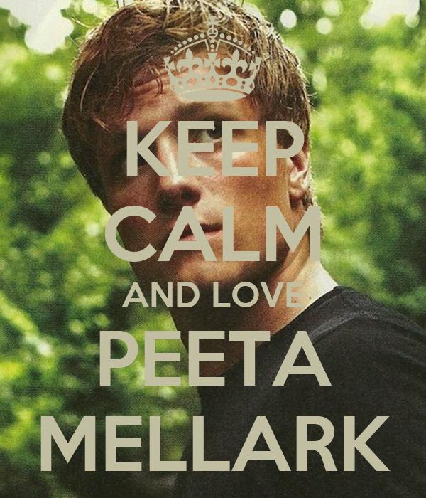 KEEP CALM AND LOVE PEETA MELLARK