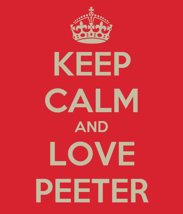 KEEP CALM AND LOVE PEETER
