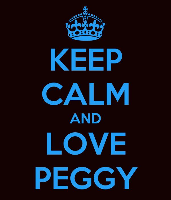 KEEP CALM AND LOVE PEGGY