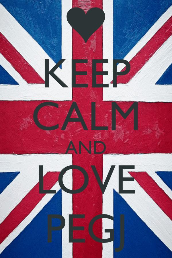 KEEP CALM AND LOVE PEGJ