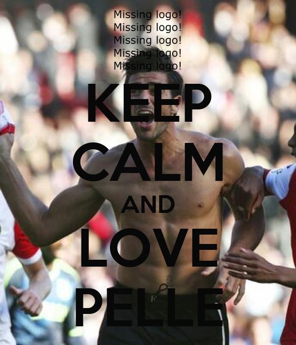 KEEP CALM AND LOVE PELLE