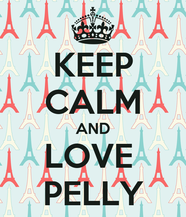 KEEP CALM AND LOVE  PELLY