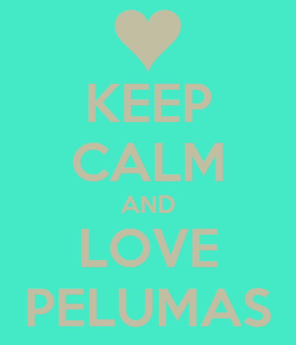 KEEP CALM AND LOVE PELUMAS