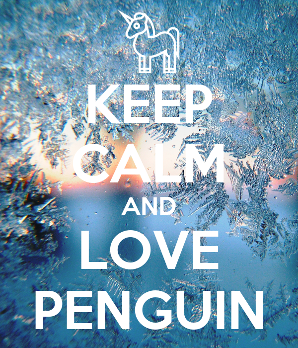 KEEP CALM AND LOVE PENGUIN