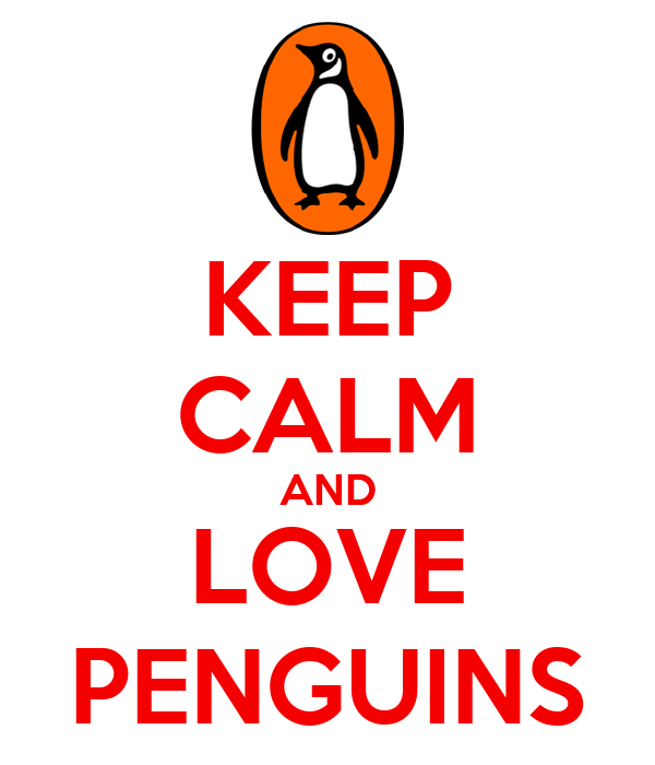 KEEP CALM AND LOVE PENGUINS