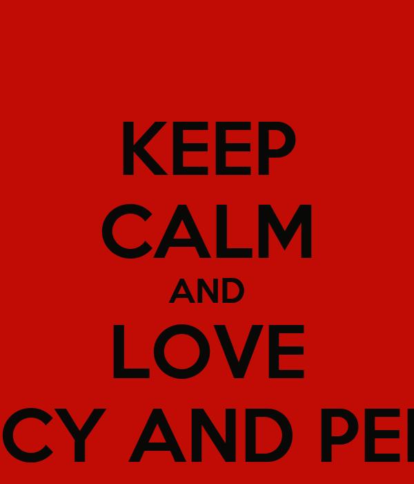 KEEP CALM AND LOVE PERCY AND PEETA