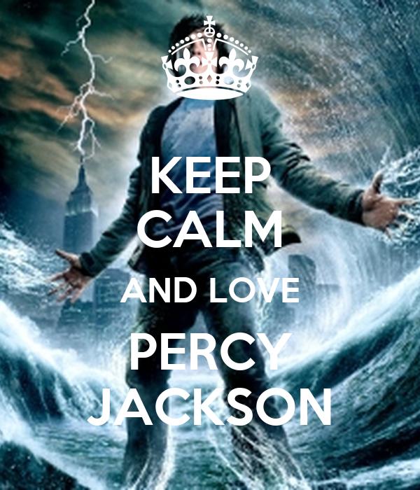 KEEP CALM AND LOVE PERCY JACKSON