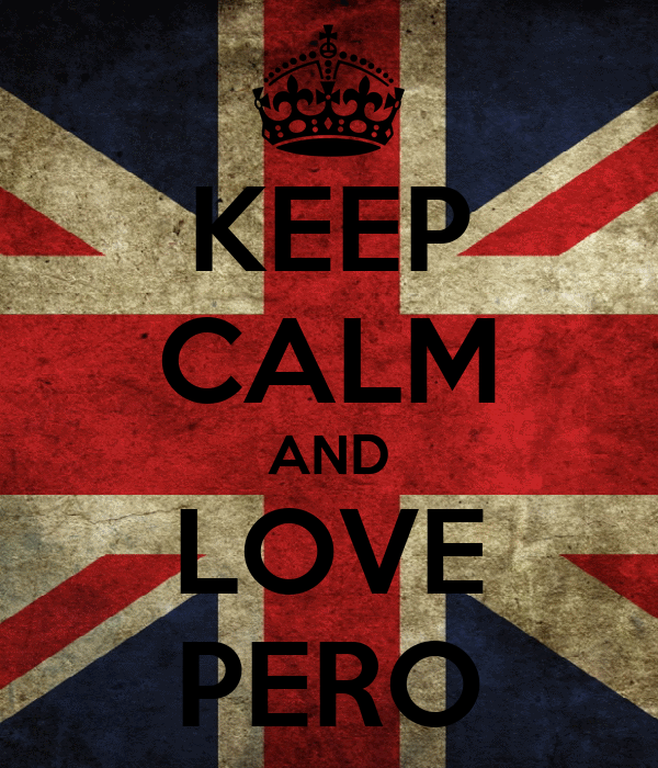 KEEP CALM AND LOVE PERO